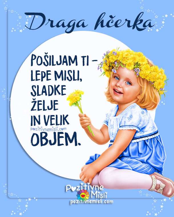 Lepe misli za drage ljudi - misli za hčerko